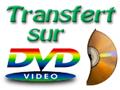 Transferts FILMS Super 8 et VIDEOS 8 sur DVD